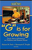 G Is for Growing: Thirty Years of Research on Children and Sesame Street