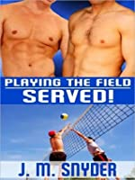 Playing The Field: Served!