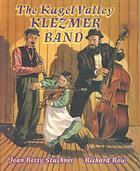 Kugel Valley Klezmer Band  by  Joan Betty Stuchner