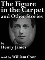 The Figure in the Carpet and Other Stories