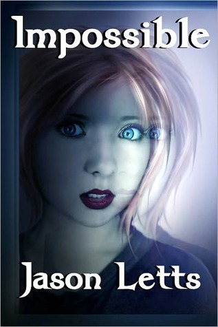 Impossible (The Inevitable Trilogy #2)  by  Jason Letts
