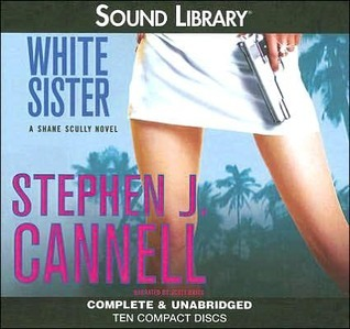 White Sister (Shane Scully, #6)  by  Stephen J. Cannell