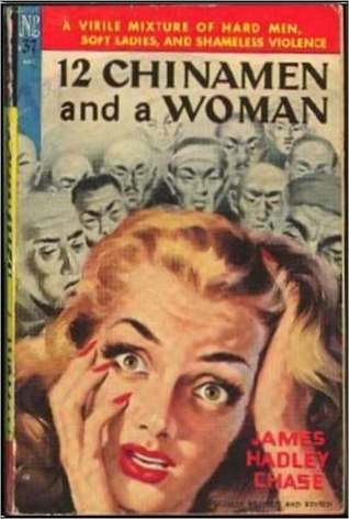 12 Chinamen and a Woman  by  James Hadley Chase