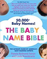 Baby Name Bible: The Ultimate Guide By America's Baby-Naming Experts