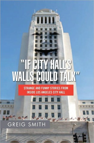 If City Halls Walls Could Talk  by  Greig Smith