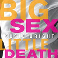 Big Sex Little Death: A Memoir