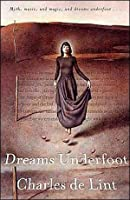 Dreams Underfoot (Newford, #1)