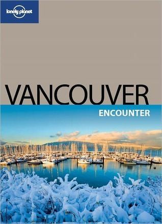 Vancouver Encounter  by  Lonely Planet