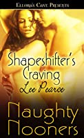 Shapeshifter's Craving (Naughty Nooners)