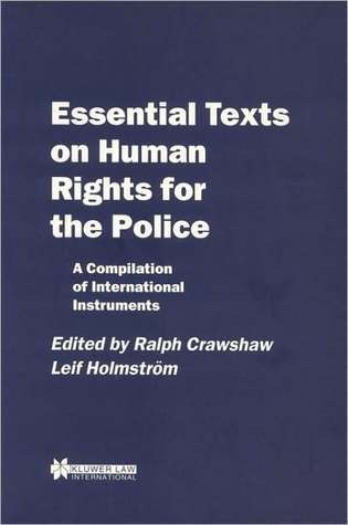 Essential Texts on Human Rights for the Police: A Compilation of International Instruments  by  Crawshaw