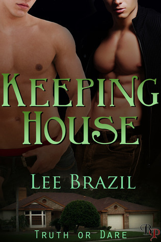 Keeping House (Truth or Dare #1) Lee Brazil