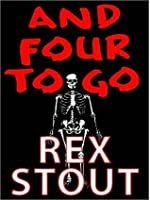 And Four to Go (Nero Wolfe, #30)