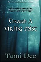 Through A Viking Mist (Mists Of Time, #4)