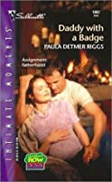 Daddy with a Badge (Maternity Row, #5) (Silhouette Intimate Moments, #1083)