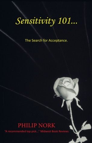 Sensitivity 101...The Search for Acceptance  by  Philip Nork