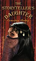 """The Storyteller's Daughter: A Retelling of """"The Arabian Nights"""" (Once Upon a Time)"""