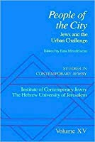 Studies in Contemporary Jewry: Volume XV: People of the City: Jews and the Urban Challenge: Volume XV: People of the City: Jews and the Urban Challenge