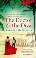 The Doctor and the Diva. Adrienne McDonnell