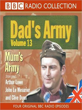 Mums Army: Dads Army, Volume 13 Jimmy Perry