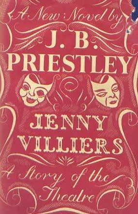 Jenny Villiers: A Story Of The Theatre  by  J.B. Priestley
