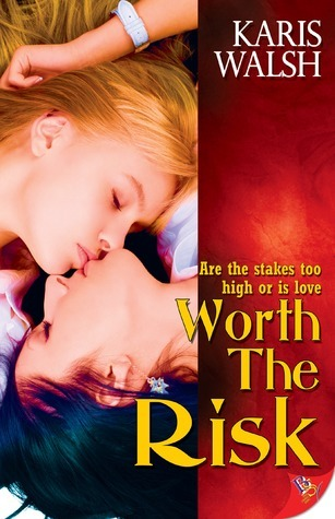 Worth the Risk  by  Karis Walsh