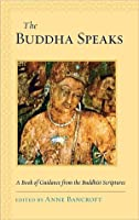 The Buddha Speaks: A Book of Guidance from the Buddhist Scriptures