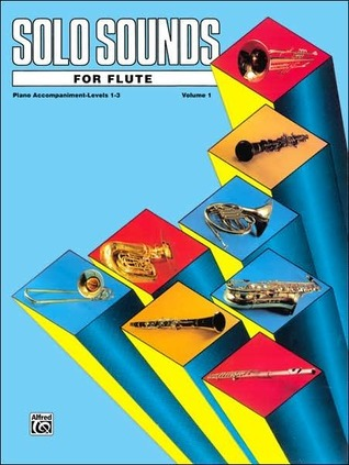 Solo Sounds for Flute, Vol 1: Levels 1-3 Piano Acc.  by  Alfred A. Knopf Publishing Company, Inc.