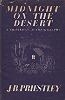 Midnight On The Desert: A Chapter Of Autobiography