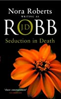 Seduction in Death (In Death, #13)