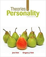 Theories of Personality. Jess Feist and Gregory J. Feist