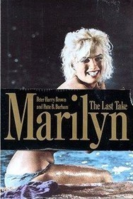 Marilyn: 2the Last Take  by  Peter Harry Brown