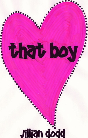That Boy (That Boy, #1)  by  Jillian Dodd