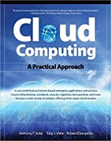 Cloud Computing: A Practical Approach Cloud Computing: A Practical Approach