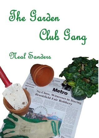 The Garden Club Gang  by  Neal Sanders
