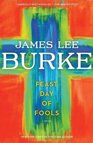 Feast Day of Fools (Hackberry Holland, #3)  by  James Lee Burke