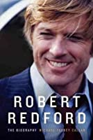 Robert Redford: The Biography