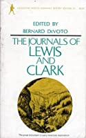 The Journals of Lewis and Clark-The American Heritage Library