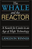 The Whale And The Reactor: A Search For Limits In An Age Of High Technology