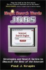 Magic Search Word Jobs: Strategies and Serach Tactics to Discover the Best of the Internet  by  Paul J. Krupin
