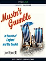 Mustn't Grumble: In Search of England and the English