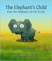 The Elephant's Child: How the Elephant Got Its Trunk