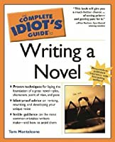 The Complete Idiot's Guide to Writing a Novel
