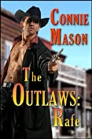 The Outlaws: Rafe (Outlaw Trilogy, #1)