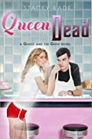 Queen of the Dead (Ghost and the Goth Series #2)