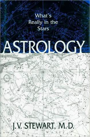 Astrology: Whats Really in the Stars Joseph V. Stewart