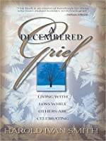 A Decembered Grief: Living with the Loss While Others Are Celebrating