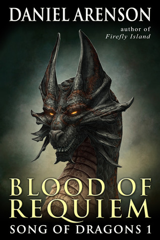 Blood of Requiem (Song of Dragons, #1)  by  Daniel Arenson