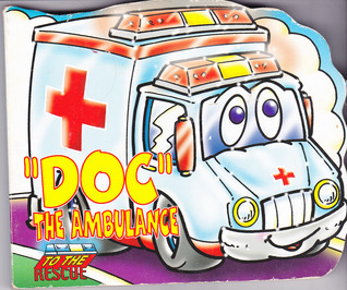 Doc the Ambulance to the Rescue Julie Roseboom