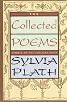 The Collected Poems of Sylvia Plath
