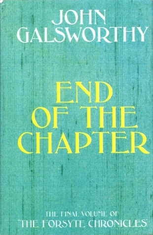 End of the Chapter (The Forsyte Chronicles, #7-9) John Galsworthy